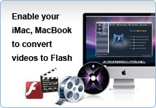Enable your iMac, MacBook to convert DVD/videos to Flash